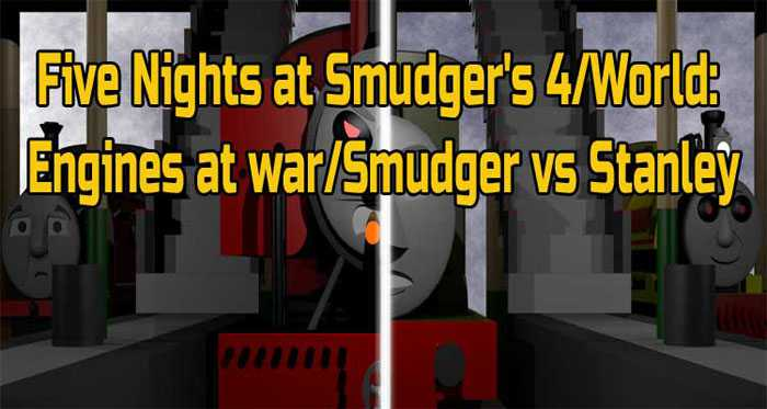 Five Nights at Smudger's 4/World: Engines at war/Smudger vs Stanley Free Download