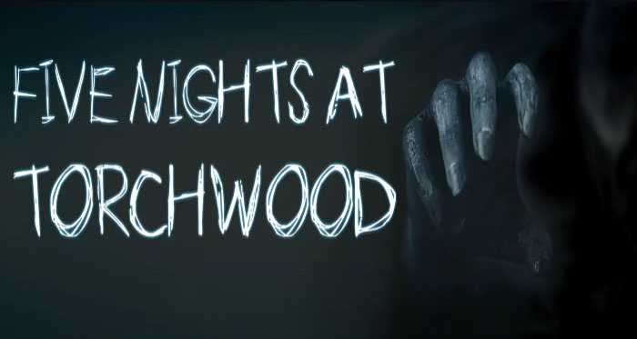 Five Nights at Torchwood (Doctor Who) Free Download - FNAF Fan Games