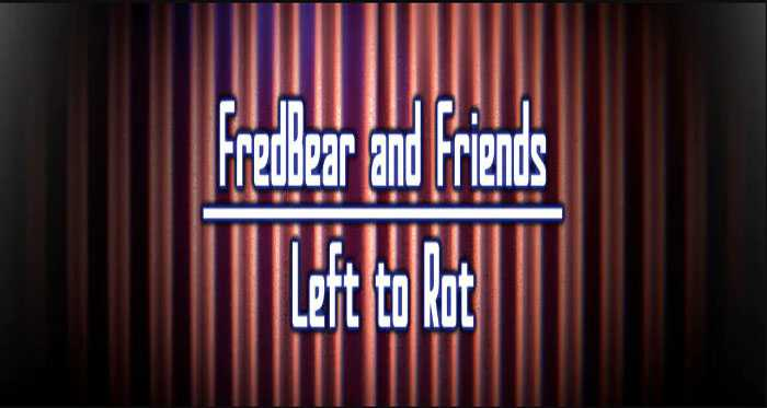 FredBear and Friends: Left to Rot APK Free Download