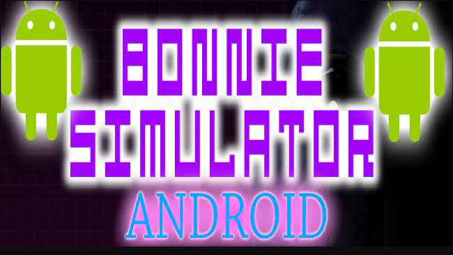 Bonnie Simulator Android Collection