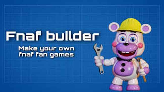 FNAF Builder - The FNAF Game Maker Free Download