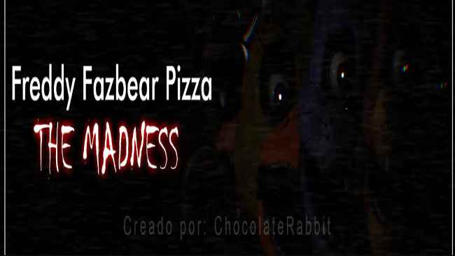 FREDDY FAZBEAR PIZZA: THE MADNESS Free Download