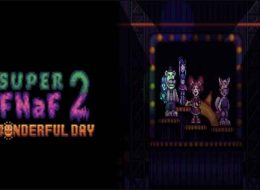 Super FNaF 2: Wonderful Day Free Download